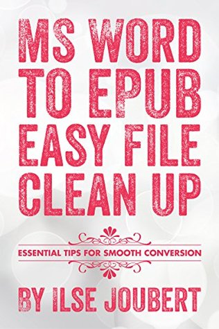 MS Word to ePub easy file clean up: Essential tips for smooth conversion