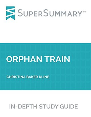 Study Guide: Orphan Train by Christina Baker Kline