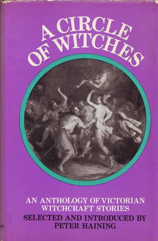 A Circle of Witches: An Anthology of Victorian Witchcraft Stories