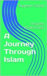 A Journey Through Islam: Prophet Ibrahim (AS)