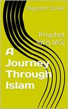 A Journey Through Islam: Prophet Idris (AS)