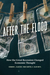 After the Flood: How the Gr...