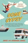 Gone Gypsy: An Empty Nest Couple Conquers Their Fears, Follows Their Dreams, and Travels the World (Without Killing Each Other!)