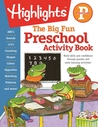 The Big Fun Preschool Activity Book by Highlights