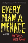Every Man a Menace by Patrick  Hoffman