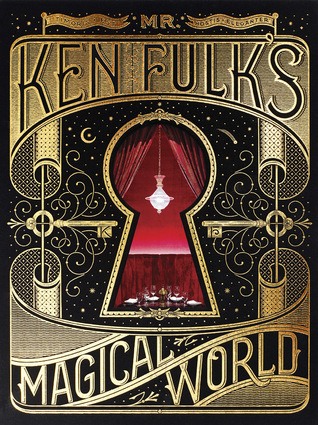 Mr. Ken Fulk's Magical World by Ken Fulk