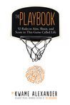 Download ebook The Playbook: 52 Rules to Aim, Shoot, and Score in This Game Called Life by Kwame Alexander