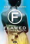Flawed. Gli imperfetti by Cecelia Ahern