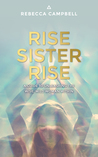 Rise Sister Rise by Rebecca   Campbell