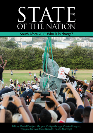 State of the Nation 2016: Who Is in Charge? Mandates, Accountability and Contestations in South Africa
