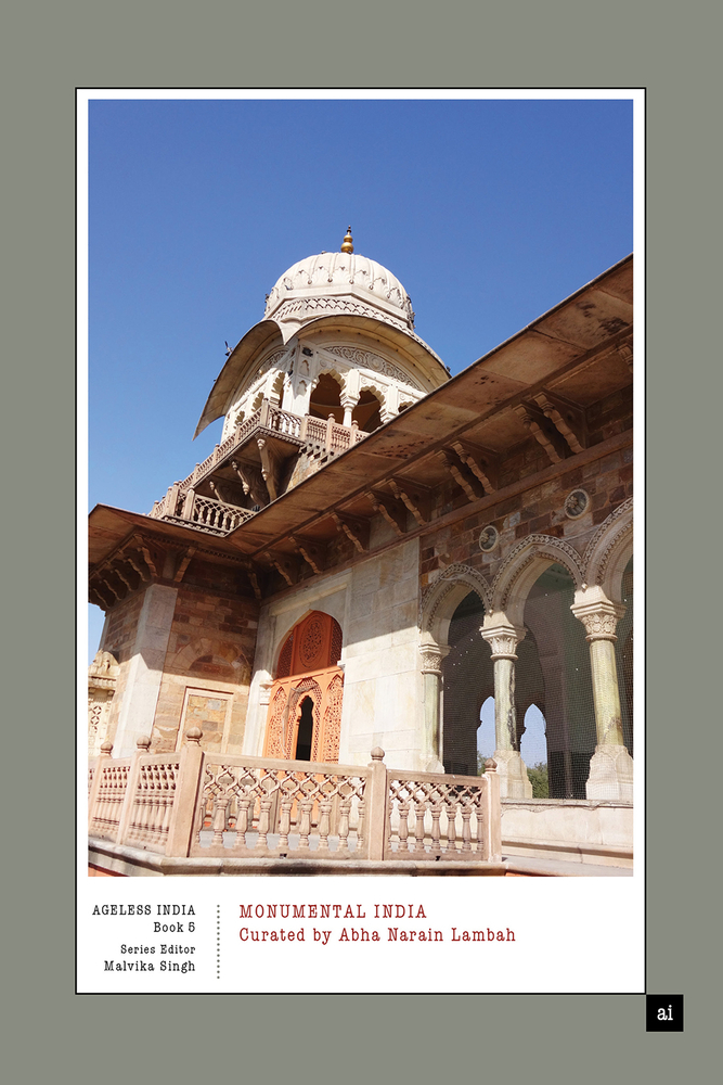 Monumental India: Curated by Abha Narain Lambah