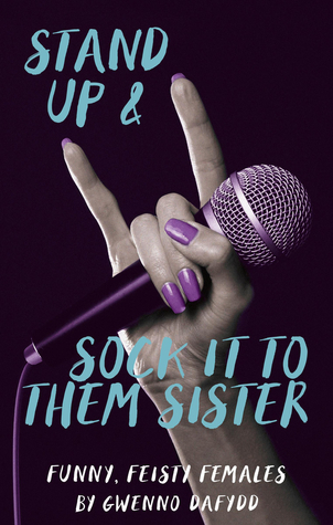 Stand Up  Sock It to Them, Sister: Funny, Feisty Females