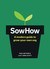 SowHow: A Modern Guide to Grow-Your-Own Veg