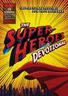 The Superheroes Devotional by Ed Strauss