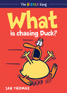 What Is Chasing Duck? (The Giggle Gang, #1)