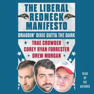 The Liberal Redneck Manifesto: Draggin Dixie Outta the Dark