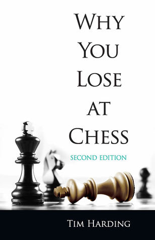 Why You Lose at Chess: Second Edition