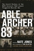 Able Archer 83: The Secret History of the NATO Exercise That Almost Triggered Nuclear War