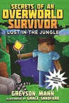 Lost in the Jungle (Secrets of an Overworld Survivor, #1)