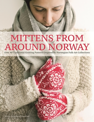 Mittens From Around Norway Over 40 Traditional Knitting Patterns