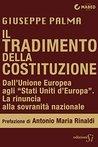 Il tradimento della Costituzione: Dall'Unione Europea agli