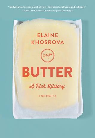 Butter: A Rich History by Elaine Khosrova