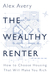The Wealthy Renter: How to ...