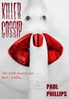 Killer Gossip by Paul Phillips