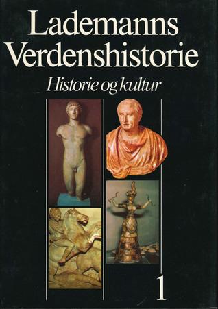 Lademanns Verdenshistorie : Historie og kultur : Bind 1: Oldtiden