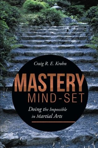 Mastery Mind-Set: Doing the Impossible in Martial Arts