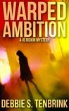 Warped Ambition (Jo Riskin Mysteries #1)