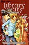 Library Wars: Love & War, Vol. 6 (Library Wars: Love & War, #6)