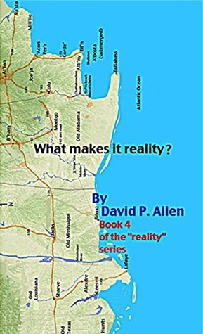 "What makes it reality?: Book 4 of the ""Reality"" series."