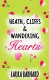 Heath, Cliffs & Wandering Hearts by Laura Barnard