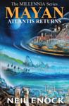 MAYAN, Atlantis Returns