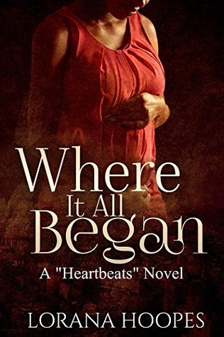 Where It All Began (Heartbeats #1)
