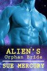 Alien's Orphan Bride (Mail Order Human, #4)