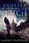 Vanessa Schierman PhD WITCH: A Paranormal Adventure (The Bloodsong Series)