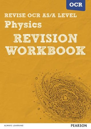 REVISE OCR AS/A Level Physics Revision Workbook: For the 2015 Qualifications (REVISE OCR GCE Science 2015)