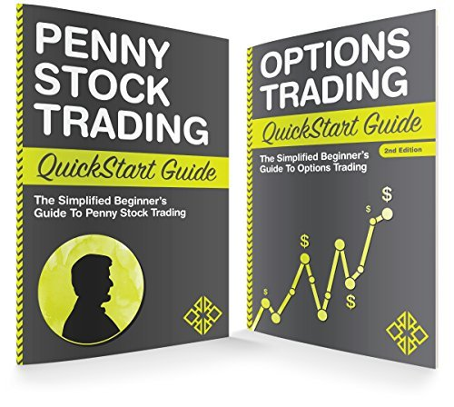 Penny Stock Trading & Options Trading QuickStart Guides: The Simplified Beginner Guides to Penny Stock Trading & Options Trading