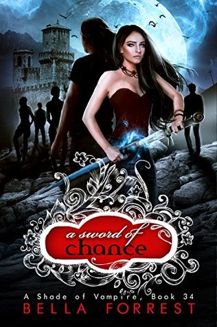 A Sword Of Chance A Shade Of Vampire 34 By Bella Forrest