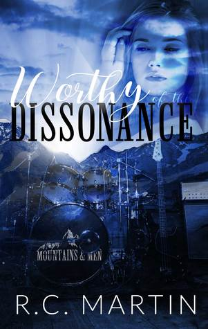 Worthy of the Dissonance (Mountains & Men, #2)