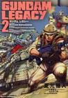 ガンダム レガシー 2 [Gandamu Regashî 2](Gundam Legacy, #2)