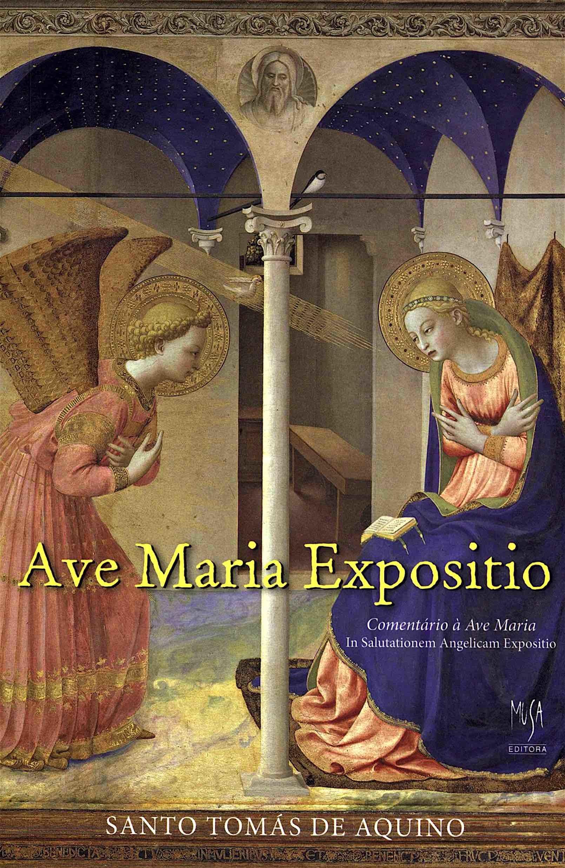 Ave Maria Expositio: Comentário à Ave Maria