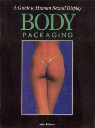 Body Packaging: A Guide to Human Sexual Display