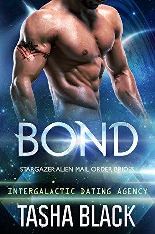 Bond (Stargazer Alien Mail Order Brides, #1; Intergalactic Dating Agency, #2) by Tasha Black