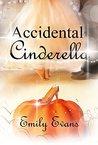 Accidental Cinderella (Accidental, #6)