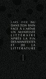 Nu dans ton bain face à l'abîme : Un manifeste littéraire après la fin des manifestes et de la littérature