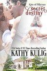 Secret Destiny by Kathy Kulig