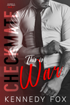 Checkmate: This is War (The Checkmate Duet, #1)